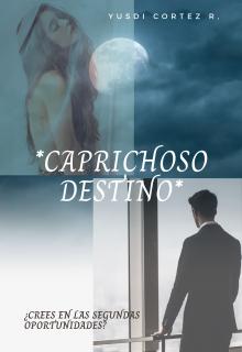 """Libro. """"Caprichoso Destino. """" Leer online"""