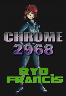 "Book. ""Chrome 2968"" read online"
