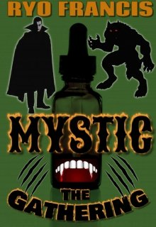"""Book. """"Mystic The Gathering"""" read online"""