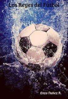 """Libro. """"Los Reyes del fútbol"""" Leer online"""