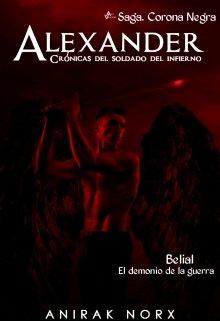 """Libro. """"Alexander. Crónicas Del Soldado Del Infierno (completa)"""" Leer online"""