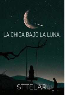 """Libro. """"La chica bajo la Luna """" Leer online"""