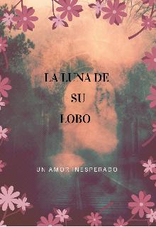 """Libro. """"La luna de su lobo (un amor inesperado)"""" Leer online"""
