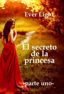 """Libro. """"El secreto de la princesa -parte uno-"""" Leer online"""