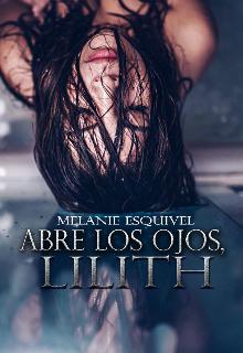 """Libro. """"Abre los ojos, Lilith"""" Leer online"""