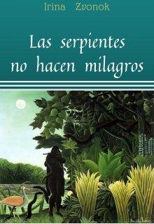 """Libro. """"Las serpientes no hacen milagros"""" Leer online"""