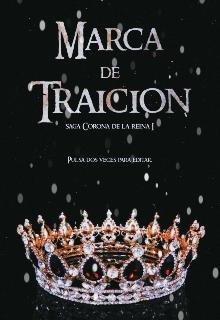 """Libro. """"Marca de Traición (saga Corona de la Reina 1)"""" Leer online"""