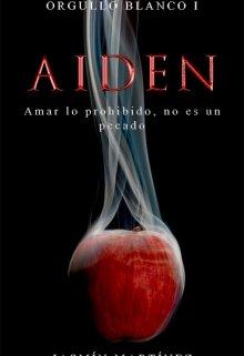 """Libro. """"Aiden (orgullo Blanco 1)"""" Leer online"""