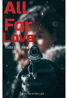"Libro. ""All for Love (todo por Amor)"" Leer online"