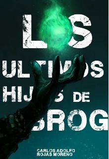 """Libro. """"Los Últimos Hijos de Brog"""" Leer online"""