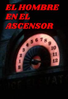 "Libro. ""El Hombre En El Ascensor"" Leer online"