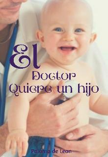 """Libro. """"El Doctor Quiere Un Hijo"""" Leer online"""