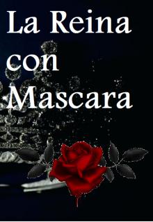 """Libro. """"La Reina con mascara"""" Leer online"""