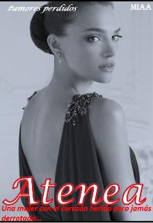 """Libro. """"Atenea (amores perdidos #3)"""" Leer online"""