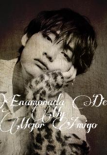 """Libro. """"[enamorada de mi mejor amigo] - Kim Taehyung-♡"""" Leer online"""