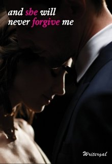 """Book. """".....and she will never forgive me"""" read online"""