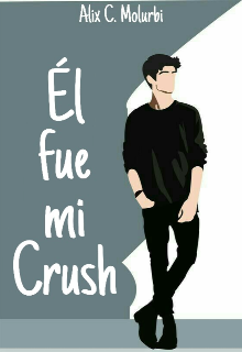 "Book. ""Él fue mi Crush "" read online"