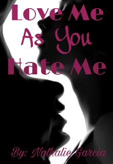 "Libro. ""Love Me As You Hate Me"" Leer online"