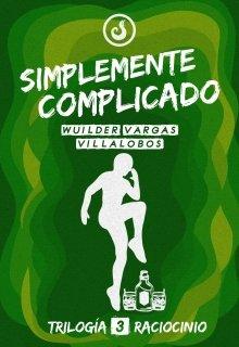 """Libro. """"simplemente complicado (#3 Trilogía Raciocinio)"""" Leer online"""