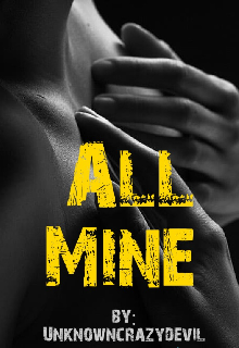 """Book. """"All Mine"""" read online"""