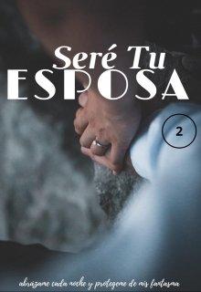 """Libro. """"Seré Tu Esposa (segundo Libro)"""" Leer online"""