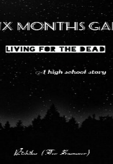 """Book. """"Six Months Gap - Living for the Dead"""" read online"""
