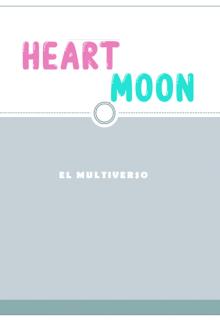 """Libro. """"El multiverso de Heart Moon"""" Leer online"""