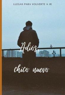 """Libro. """"Adiós, Chico Nuevo"""" Leer online"""