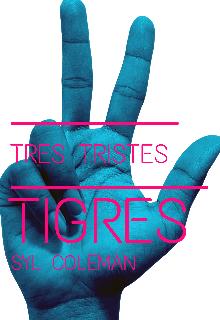 "Libro. ""Tres tristes tigres "" Leer online"