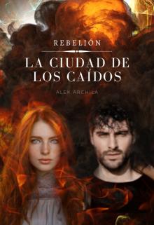 """Libro. """"Rebelión: La ciudad de los caídos"""" Leer online"""