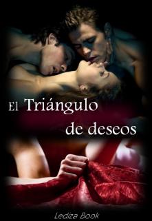 """Libro. """"El Triangulo de deseos"""" Leer online"""