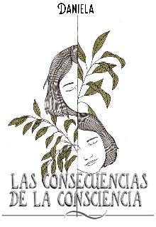 """Libro. """"Las consecuencias de la consciencia """" Leer online"""