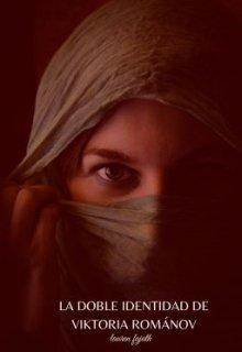 "Libro. ""la doble identidad de Viktoria Románov"" Leer online"