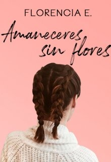 """Libro. """"Amaneceres sin flores #3"""" Leer online"""