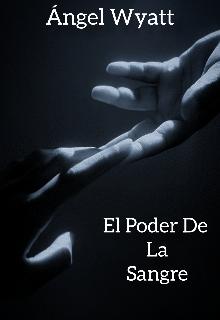 """Libro. """"El Poder De La Sangre"""" Leer online"""
