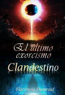 """Libro. """"Clandestino el último exorcismo"""" Leer online"""
