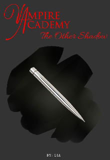 """Libro. """"Vampire Academy: The Other Shadow [fanfic by Lia]"""" Leer online"""