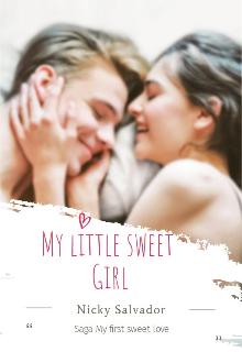 "Libro. ""My Little Sweet Girl(saga My First Sweet Love)(próximamente)"" Leer online"