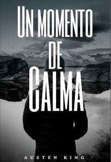 """Libro. """"Un Momento de Calma"""" Leer online"""
