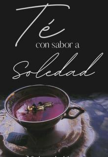 """Libro. """"•té Con Sabor A Soledad•"""" Leer online"""