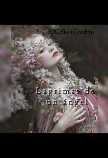 """Libro. """"Lagrimas de un ángel """" Leer online"""