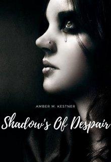 "Book. ""Shadow's Of Despair"" read online"