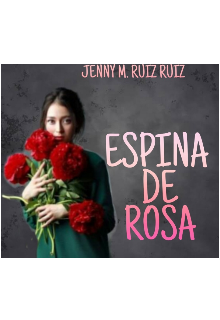 "Libro. ""Espina de Rosa "" Leer online"
