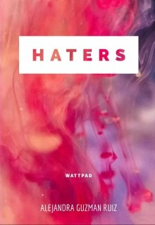 "Libro. ""Haters"" Leer online"