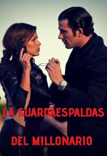 """Libro. """"La Guardaespaldas Del Millonario """" Leer online"""