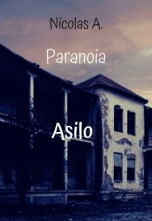 "Libro. ""Paranoia:asilo"" Leer online"