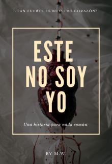 """Libro. """"Este No Soy Yo"""" Leer online"""