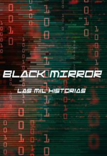 """Libro. """"Black Mirror/las mil historias """" Leer online"""
