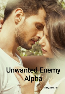 """Book. """"Unwanted Enemy Alpha"""" read online"""