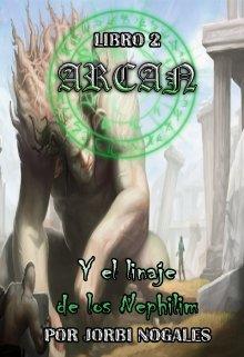 """Libro. """"Arcan y el linaje de los Nephilim"""" Leer online"""